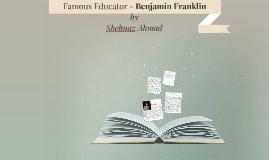 Famous Educator - Benjamin Franklin