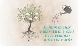 LA HIDRATACION PARENTERAL  Y ORAL EN EL PERIODO ACTIVO DE PA