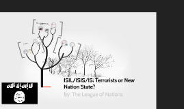 ISIL/ISIS/IS Terrorist or New Nation State?