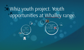 Whiz youth project. Youth opportunities at Whalley range.