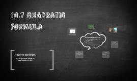 10.7 Quadratic Formula