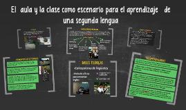 El  aula y la clase como escenario para el aprendizaje  de u