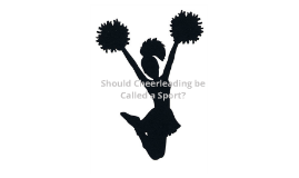 Should Cheerleading be Called a Sport?