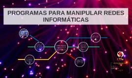 Programas para manipular redes inf.