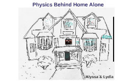 Physics Behind Home Alone