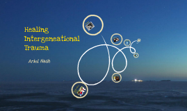 Healing Intergenerational Trauma