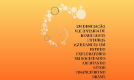 EVIDENCIAÇÃO VOLUNTARIA DE RESULTADOS FUTUROS (GUIDANCE): UM
