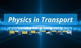 Physics in Transport