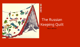 The Russian Keeping Quilt