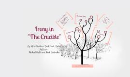 Copy of Crucible Irony