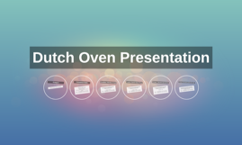 Dutch Oven Presentation