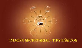 IMAGEN SECRETARIAL- TIPS BÁSICOS