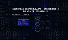 Copy of ECONOMIAS DESARROLLADAS, EMERGENTES Y EN VIA DE DESARROLLO