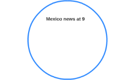 Mexico news at 9