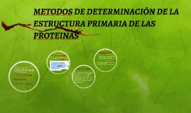 METODOS DE DETERMINACIÓN DE LA ESTRUCTURA PRIMARIA DE LAS PR