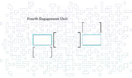 Fourth Engagement Unit