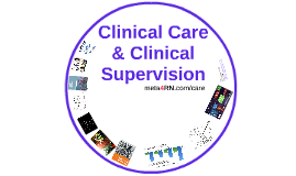 Clinical Care & Clinical Supervision