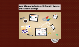 Library Induction : University centre @ Blackburn College