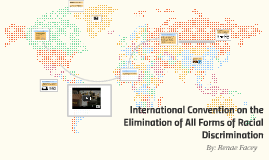 International Convention on the Elimination of All Forms of
