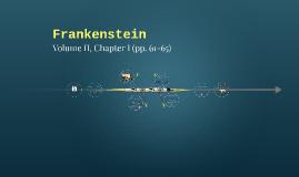 Frankenstein: Volume II, Chapter I