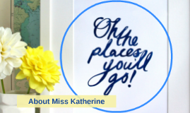 About Miss Katherine