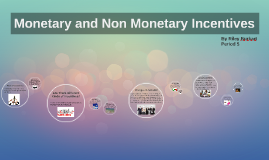 Copy of The Difference Between Monetary and Non Monetary Incentives