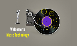 Welcome to Music Technology