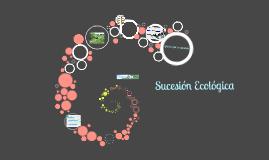 Copy of Sucesión Ecológica