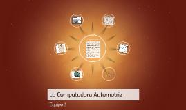 Copy of La Computadora Automotriz