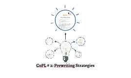 Copy Of CoPL 2 Pre Writing Strategies