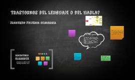 Trastornos del lenguaje o del habla? Francisco Figueroa