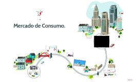 Mercado de Consumo.