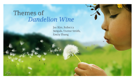 Themes of Dandelion Wine
