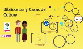 Bibliotecas y Casas de Cultura