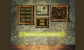Copy of The Great Gatsby Chapter 8