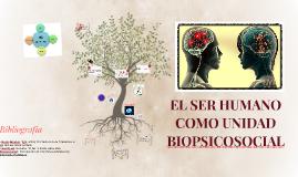 Copy of El ser humano como unidad Biopsiosocial