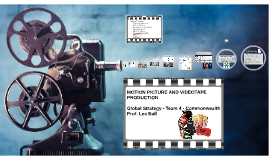 MOTION PICTURE AND VIDEOTAPE PRODUCTION