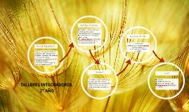 Copy of Talleres integradores 2° Año