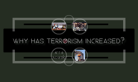 Chpt 8 Key Issue 4 - Why has terrorism increased?