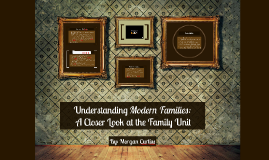 Understanding Modern Families: A Closer Look at the Family Unit