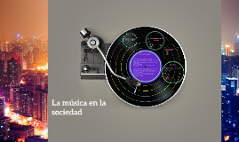 Copy of La música en la sociedad