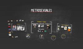 METROSEXUALES