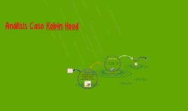 Copy of Análisis Caso Robin Hood