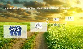 Personal Mastery Is.....