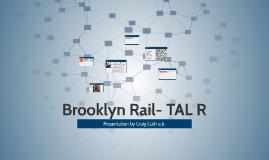 Brooklyn Rail- TAL R
