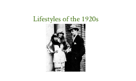Lifestyles of The Roaring 20s