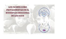 Copy of 3 PADRES PROTAGONISTAS EN BIENESTAR EMOCIONAL DE LOS HIJOS