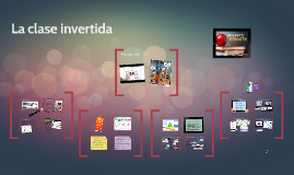 Copy of La clase invertida - The flipped classroom
