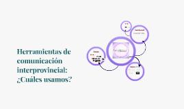 Herramientas de comunicación interprovincial: