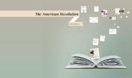 Ch. 6 The American Revolution